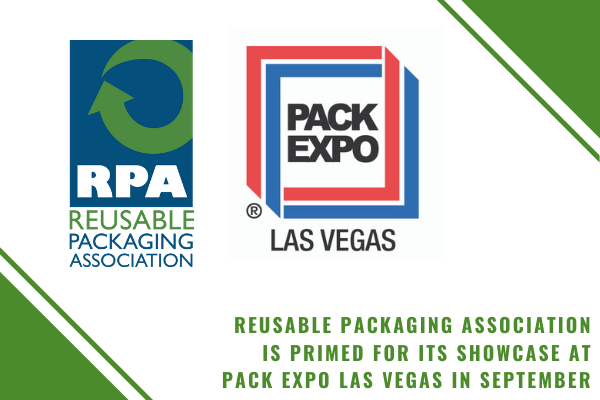Live from Las Vegas! Reusable Packaging Association Is Primed for Its Showcase  at PACK EXPO Las Vegas in September