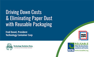 Driving Down Costs and Eliminating Paper Dust with Reusable Packaging